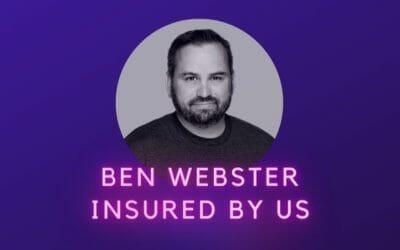 Ben Webster – Insured By Us