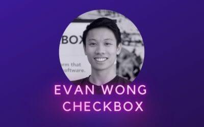 Evan Wong – Checkbox.ai