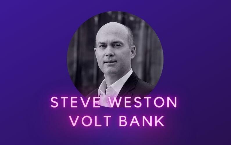 Steve Weston Volt Bank