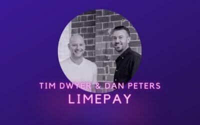 Ep 11: Tim Dwyer & Dan Peters, Limepay