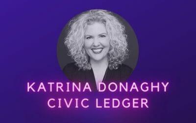 Ep 13: Katrina Donaghy, Civic Ledger