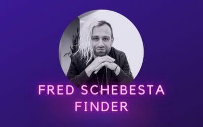 Ep 23: Fred Schebesta, Finder