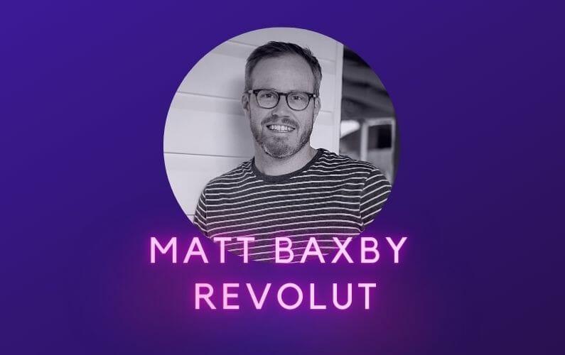 Matt Baxby Revolut Podcast