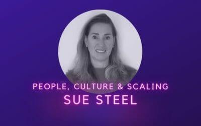 People, Culture & Scaling, Sue Steel
