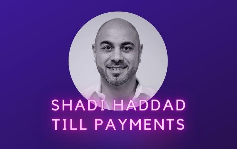Shadi Haddad Till Payments