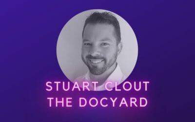 Ep 04: Stuart Clout, thedocyard