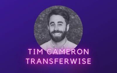 Ep 19: Tim Cameron, Transferwise