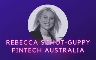 Rebecca Schot-Guppy, FinTech Australia