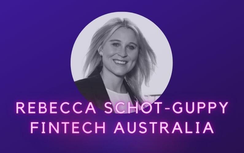 Rebecca Schot-Guppy FinTech Australia